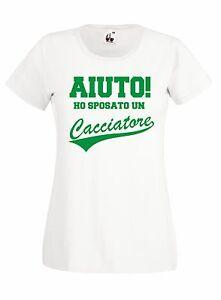 T-shirt Maglietta J648 Aiuto Ho Sposato Un Cacciatore Addio Celibato Nubilato