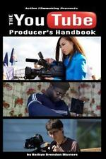 Action Filmmaking: The Youtube Producer?s Handbook by Nathyn Masters (2015,...
