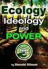 Ecology, Ideology and Power by Donald Gibson (Paperback / softback, 2014)