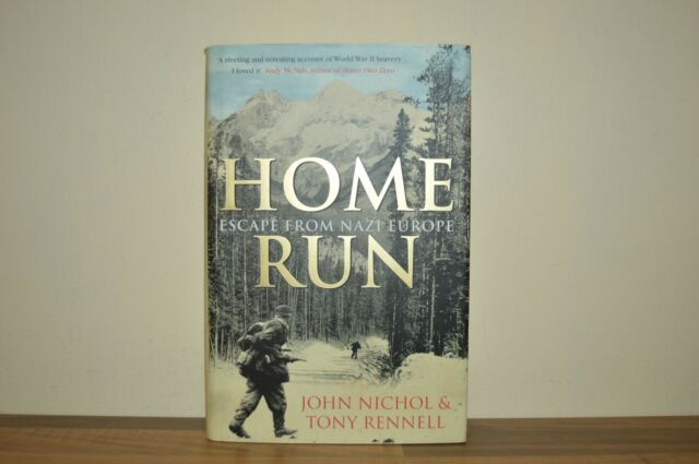Home Run: Escape from Nazi Europe by Tony Rennell, John Nichol H/B 2007 1/1 (M)