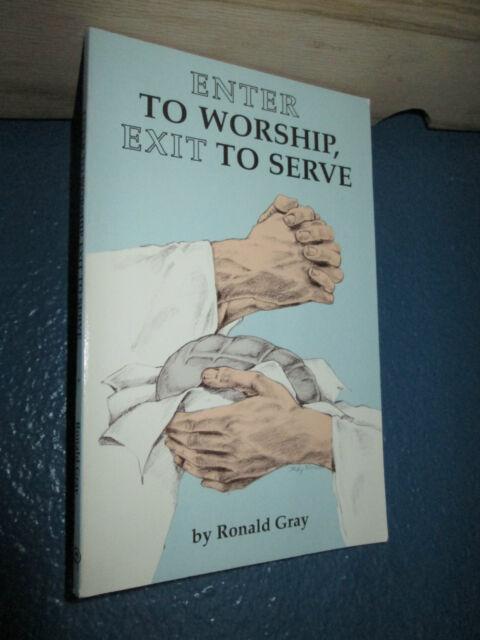 Enter to Worship - Exit to Serve