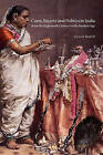 Caste, Society and Politics in India from the Eighteenth Century to the Modern Age by Susan Bayly (Hardback, 1999)