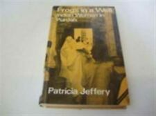 Frogs in a Well: Indian Women in Purdah Jeffery, Patricia Hardcover