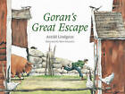 Goran's Great Escape by Astrid Lindgren (Hardback, 2011)