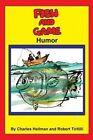 Fish & Game Humor by Charles S Hellman (Paperback / softback, 2013)