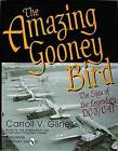 The Amazing Gooney Bird: The Saga of the Legendary DC-3/C-47 by Carroll V. Glines, TR3 (Hardback, 2004)