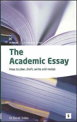 1 of 1 - The Academic Essay: How to Plan, Draft, Revise, and Write Essays (In-Focus - a S