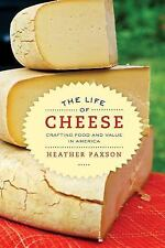 California Studies in Food and Culture: The Life of Cheese : Crafting Food...