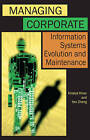 Managing Corporate Information Systems Evolution and Maintenance by Khaled M.D. Khan, Yan Zheng (Hardback, 2004)