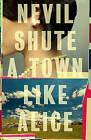 A Town Like Alice by Nevil Shute (Paperback / softback)