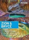 Moon Zion & Bryce (6th ed): Including Arches, Canyonlands, Capitol Reef, Grand Staircase-Escalante & Moab by W. C. McRae, Judy Jewell (Paperback, 2015)