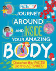 Factivity: Journey Around and Inside Your Amazing Body: Discover the Facts! Do the Activities! by Anna Claybourne, Parragon (Paperback, 2017)