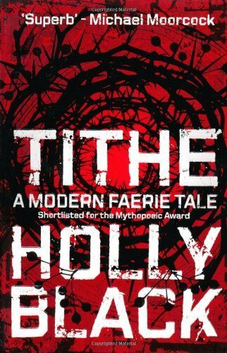 Tithe (Modern Tale of Faerie) By Holly Black