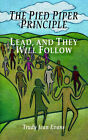 The Pied Piper Principle: Lead, and They Will Follow by Trudy Jean Evans (Paperback / softback, 2003)