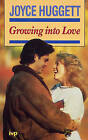 Growing into Love: Christian View of Sex, Courtship and Engagement by Joyce Huggett (Paperback, 1982)