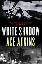 White Shadow by Ace Atkins (2006, Hardcover)