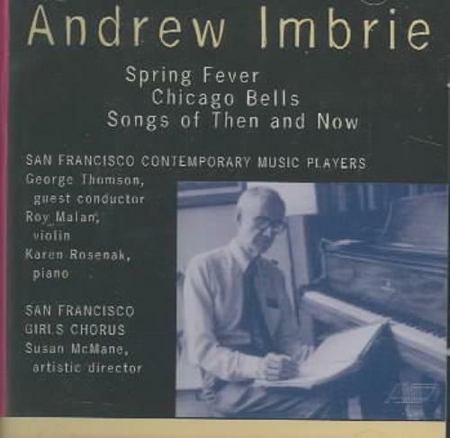 ANDREW IMBRIE: SPRING FEVER; CHICAGO BELLS; SONGS FOR THEN AND NOW USED - VERY G