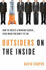 Outsiders on the Inside: How to Create a Winning Career... Even When You Don't Fit In! by David Couper (Paperback, 2010)