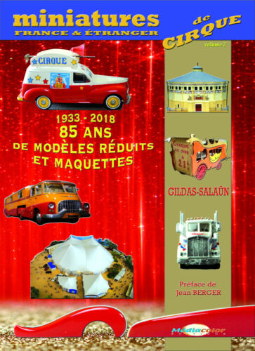 CIRQUE 150 ANS MAQUETTES  T 2-800 MODELES FRANCE EUROPE