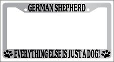 Chrome License Plate Frame German Shepherd Everything Else Is Just A Dog! 401