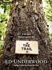 The Trail: A Tale about Discovering God's Will by Ed Underwood (Hardback, 2014)