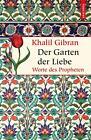 Der Garten der Liebe von Khalil Gibran (2014, Gebundene Ausgabe)