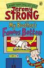 My Brother's Famous Bottom by Jeremy Strong (Paperback, 2007)