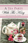 A Tea Party with the King by Elizabeth Foy (Hardback, 2008)
