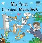 My First Classical Music Book by Genevieve Helsby (Mixed media product, 2009)