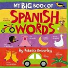 My Big Book of Spanish Words 9780316118033 by Rebecca Emberley Hardback