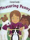 Penny: Measuring Penny by Loreen Leedy (1998, Hardcover, Revised)