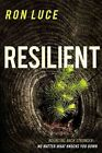 Resilient: Live Beyond a Feel-Good Faith and Build a Spiritual Foundation That Lasts by Ron Luce (Paperback, 2014)