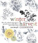 Winter Harvest Cookbook: How to Select and Prepare Fresh Seasonal Produce All Winter Long by Lane Morgan (Paperback, 2010)