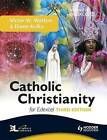 Catholic Christianity for Edexcel by Diane Kolka, Victor W. Watton, Michael Elson (Paperback, 2009)