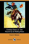 Cowboy Dave; Or, the Round-Up at Rolling River (Dodo Press) by Frank V Webster (Paperback / softback, 2007)