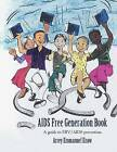 AIDS Free Generation Book: A Guide to HIV /AIDS Prevention by Arrey Emmanuel Enow (Paperback / softback, 2012)