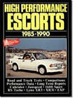 Ford High Performance Escorts, 1980-90 by Brooklands Books Ltd (Paperback, 1991)