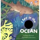 I Spy in the Ocean by Damon Burnard, Julia Cairns (Board book, 2001)