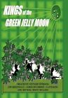 Kings of The Green Jelly Moon 1.5 9781462027903 by King Hardcover