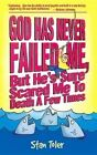 God Has Never Failed Me: But He's Sure Scared Me to Death a Few Times by Stan Toler (Paperback / softback, 2014)