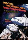 Death Stars, Weird Galaxies, and a Quasar-Spangled Universe: The Discoveries of the Very Large Array Telescope by Karen Taschek (Hardback, 2006)