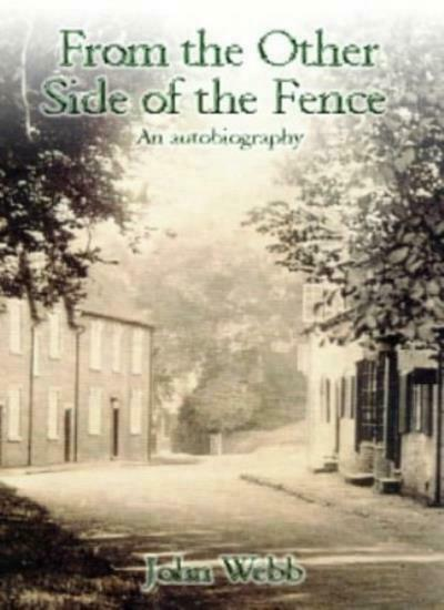 From the Other Side of the Fence: An Autobiography,John Webb