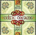 Celtic Dreams: The Haunting Sound of Traditional Irish Pipes by Paul Brooks (Performer) (CD, Mar-2005, LM)