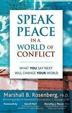 Speak Peace in a World of Conflict: What You Say Next Will Change Your World Ro