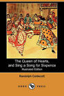 The Queen of Hearts, and Sing a Song for Sixpence (Illustrated Edition) (Dodo Press) by Randolph Caldecott (Paperback / softback, 2006)