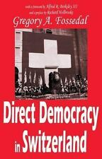 Direct Democracy in Switzerland by Gregory A. Fossedal (2005, Paperback)