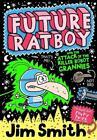 Future Ratboy and the Attack of the Killer Robot Grannies von Jim Smith (2015, Taschenbuch)