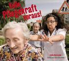 """""""Volle Pflegekraft voraus!"""" (2012)"""