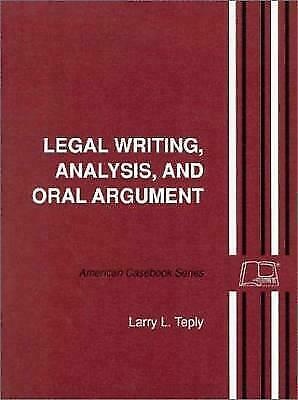 Legal Writing, Analysis and Oral Argument by Teply, Larry L.
