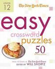 The New York Times Easy Crossword Puzzles Volume 12 : 50 Monday Puzzles from the Pages of the New York Times by New York Times Staff (2011, Spiral)